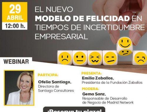 Webinar 29 Abril 2020: «El nuevo modelo de felicidad en tiempos de incertidumbre empresarial».